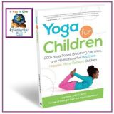 Review & A Way To Give Giveaway: Yoga for Children by Lisa Flynn